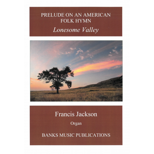 Prelude on an American Folk Hymn - Lonesome Valley, recent publications