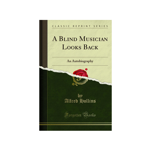 Alfred Hollins: A Blind Musician Looks Back (Autobiography), new